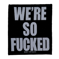 METALLICA We're So Fucked Patch ワッペン
