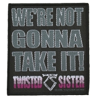 TWISTED SISTER We're Not Gonna Take It Patch ワッペン